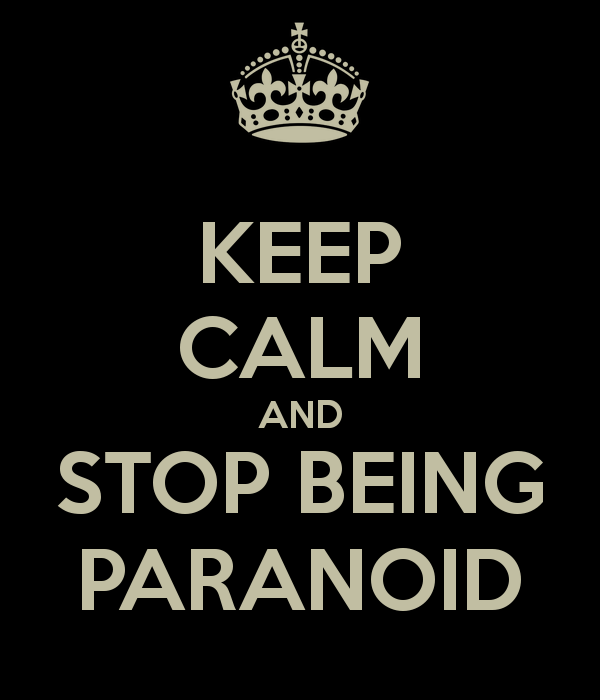 keep-calm-and-stop-being-paranoid-4
